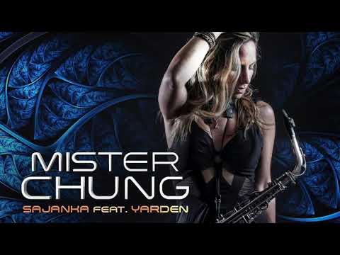 Sajanka Feat  Yarden   Mister Chung