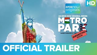 Metro Park - Quarantine Edition Official Trailer | An Eros Now Original Series | Live On 23rd May