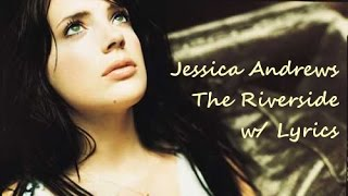 Watch Jessica Andrews The Riverside video
