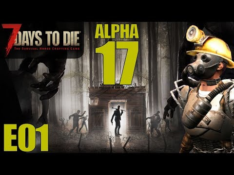 ALPHA 17, A WHOLE NEW GAME | 7 Days to Die | Let's Play Gameplay Alpha 17 | S17E01