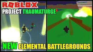 Roblox Thaumaturge New Upcoming Roblox Elemental Battlegrounds