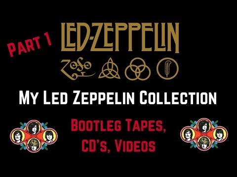 My Led Zeppelin Collection PT 1 | LIVE Bootlegs, Tapes, DVD, CD's