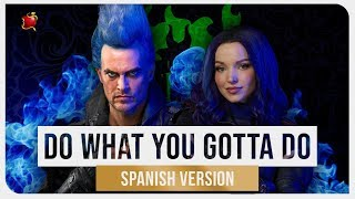 Dove Cameron, Cheyenne Jackson - Do What You Gotta Do (feat. Lipssy) [Spanish Version]