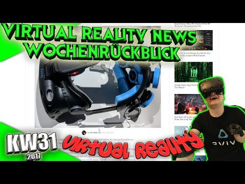 Virtual Reality News (Wochenrückblick KW31) [VR Games][VR Hardware][HTC Vive][Oculus Rift][PSVR]