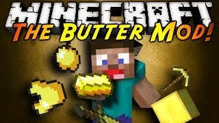 Minecraft Mod Showcase - THE BUTTER MOD!
