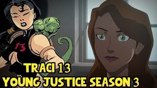 Who is Traci Thirteen Young Justice Season 3 - New Characters Explained