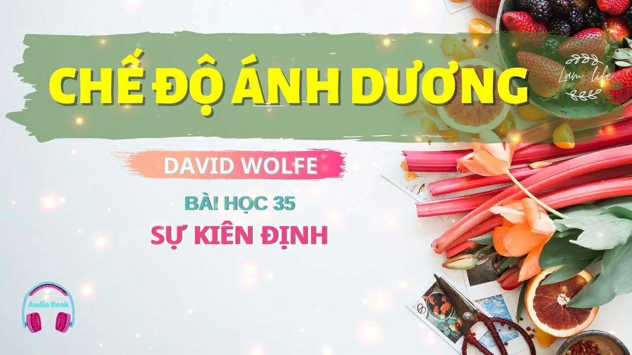 Download Bài học 35 - Sự kiên định   CHẾ ĐỘ ÁNH DƯƠNG   #DavidWolfe #lamlife #tuchualanh