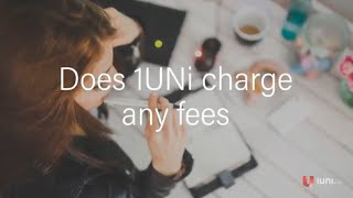 Does 1UNi Charge Any Fees?