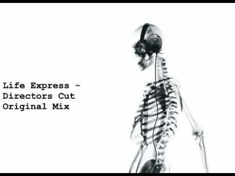 Life Express - Directors Cut (Original Mix)