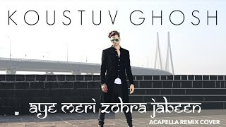 Aye Meri Zohra Jabeen - Waqt (1965) (Manna Dey) Acapella Remix Cover by Koustuv Ghosh