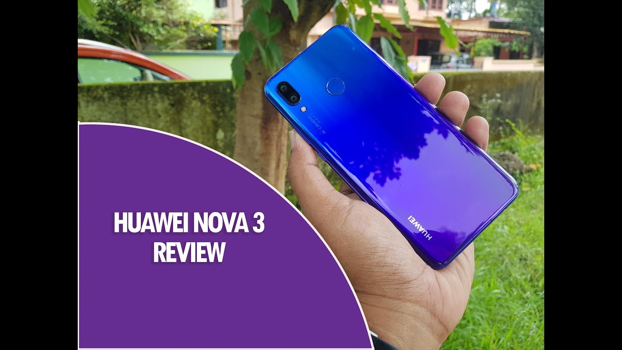 Huawei Nova 3 Detailed Review- Pros and Cons