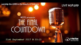 Worship Focused DTS 2017 The Final Countdown