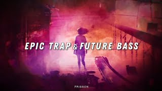 EPIC FUTURE BASS | TRAP | ELECTRONIC MIX