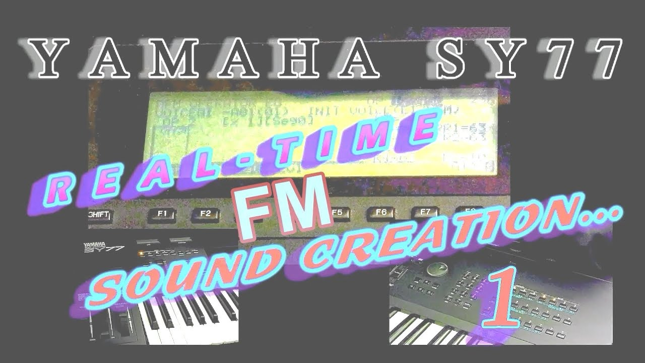 YAMAHA SY77 REAL-TIME FM SOUND CREATION 1