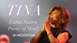 tina turner lotus sutra purity of mind 2h meditation