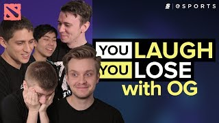 You Laugh, You Lose with OG (Dota 2)