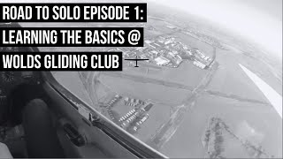 ROAD TO SOLO EPISODE 1: Learning the Basics @ Wolds Gliding Club