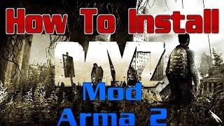 Tutorial - How to Install DayZ Mod (Arma 2) FEB/2015