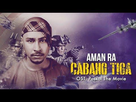 CABANG TIGA - Aman Ra (Ost. PASKAL The Movie)