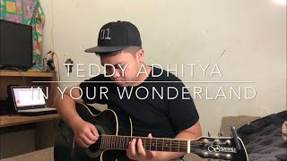 Gambar cover In Your Wonderland - Teddy Adhitya (Cover by Kevin)