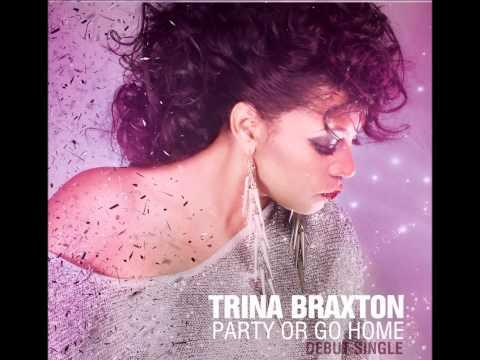 Trina Braxton- Party Or Go Home [NEW SINGLE] [2012]