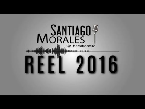 Voiceover Talent - Santiago Morales - Reel 2016 by @Theradioholic