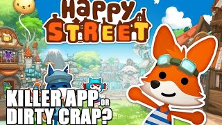 HAPPY STREET: Killer App or Dirty Crap? (ios/android) (naughty language)