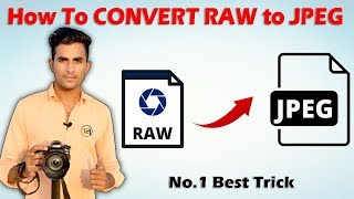 How to Convert RAW to JPEG    hindi    RAW to JPED File Converter