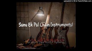 Sanu Ek Pal Chain Instrumental