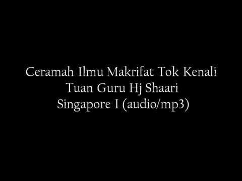 Ceramah ilmu makrifat tok kenali singapore Bag.1
