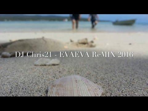 © DJ Chris 21 REMIX 2016 💯 EVAEVA Mix-TAIOALO Vol8 - SAMOA