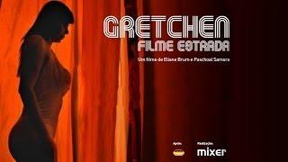 Repeat youtube video Gretchen Filme Estrada