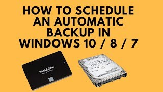 How to Schedule an Automatic Backup in Windows 10 / 8 / 7