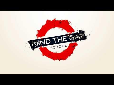 Mind The Gap School