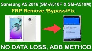 Samsung A5 2016 SM A510F & SM A510M FRP Remove BypassFix