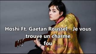 Hoshi Ft. Gaetan Roussel - Je vous trouve un charme fou (PAROLES)