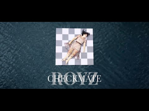 ROYZ - Checkmate (Official Video)
