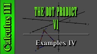 Calculus III: The Dot Product (Level 6 of 12)   Examples IV