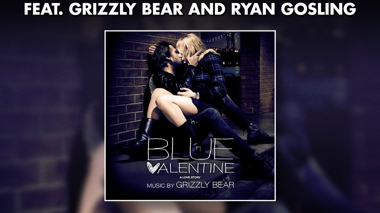Schön Grizzly Bear   Blue Valentine Soundtrack   Official Album Preview  #GrizzlyBear   YouTube