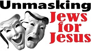 UNMASK One for Israel Jewish Voice Jews for Jesus Chosen People Ministry ASKDrBrown EMO свет мессии