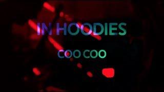 IN HOODIES - COO COO (LIVE @ZORLU PSM / STUDIO)