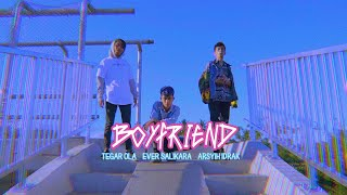 Ever Salikara - BOYFRIEND Ft. Tegar Ola x Arsyih Idrak (OFFICIAL MUSIC VIDEO)