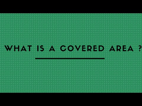 WHAT IS A COVERED AREA ?