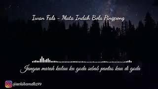 Download lagu Story wa Spectrum.  Iwan Fals - Mata Indah Bola Pingpong