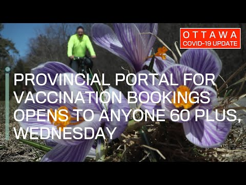 Ottawa COVID-19 Update: Provincial portal for vaccination bookings opens to anyone 60 plus Wednesday