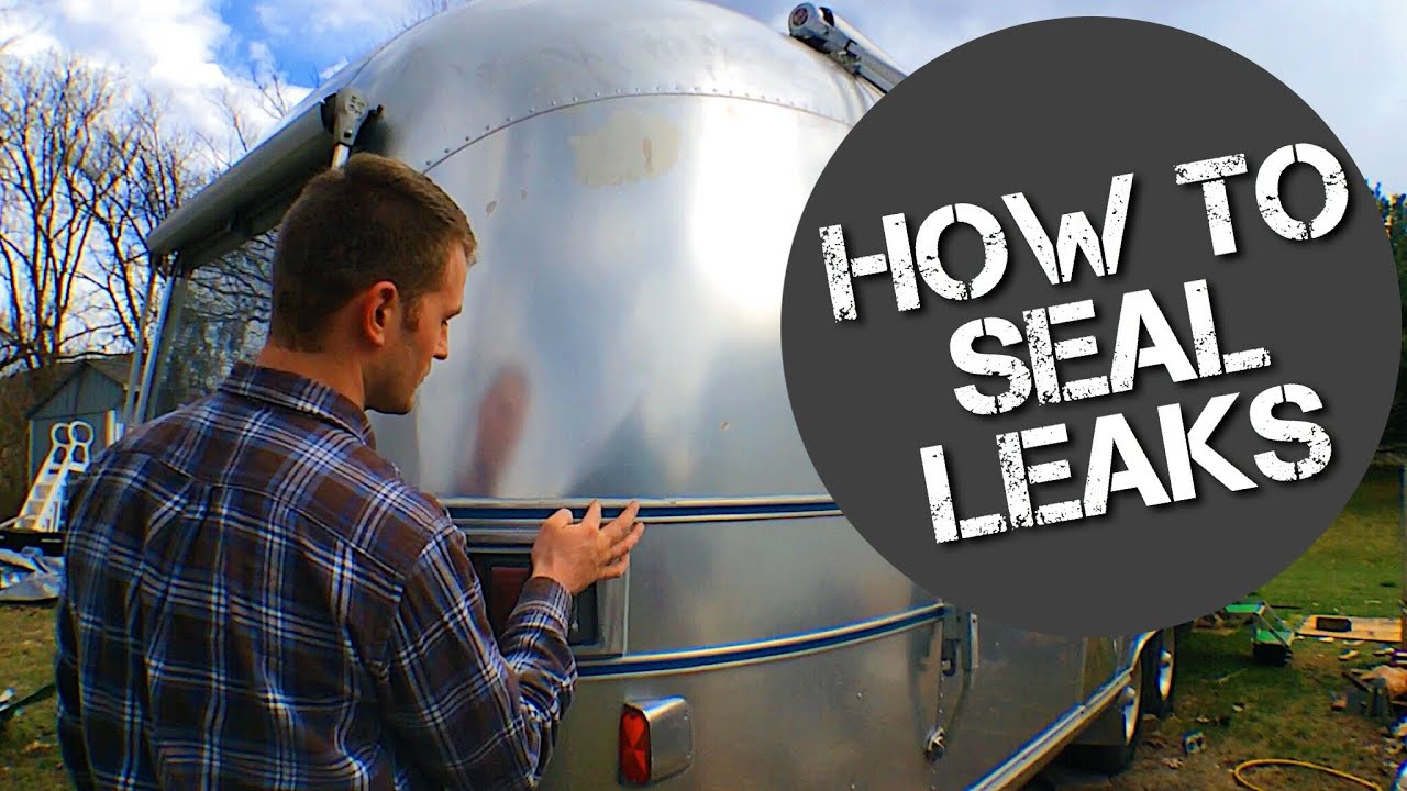 How To Seal Leaks in an Airstream