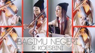 Gambar cover Bagimu Negeri R. Koesbini Violin By Aciw Alexa