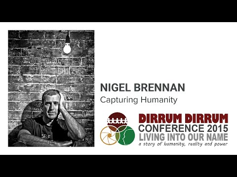 Nigel Brennan | Dirrum Dirrum Conference 2015 | Living Into Our Name