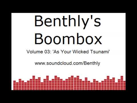 Benthly's Boombox Volume 3 'As Your Wicked Tsunami'