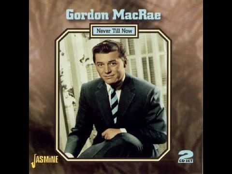 Gordon MacRae ~ I Asked the Lord